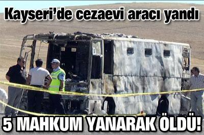 5 mahkum yanarak öldü!