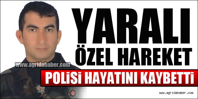 Yaralı Özel Harekat Polisi Hayatını Kaybetti