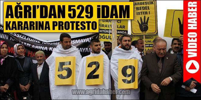 AĞRIDAN 529 İDAM KARARINA PROTESTO