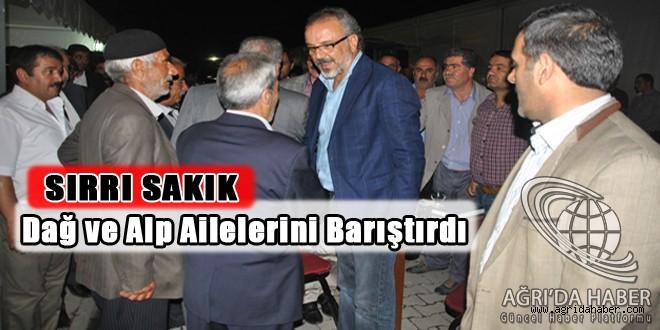 BDP Ağrı belediye eş başkanı Sırrı Sakık Dağ ve Alp ailelerini barıştırdı.