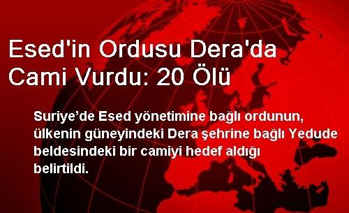 Esed'in Ordusu Dera'da Cami Vurdu: 20 Ölü