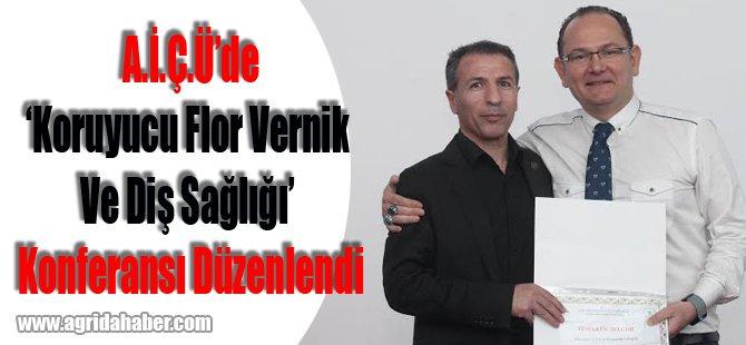Ağrı'da 'Koruyucu Flor Vernik Ve Diş Sağlığı' Konferansı Düzenlendi