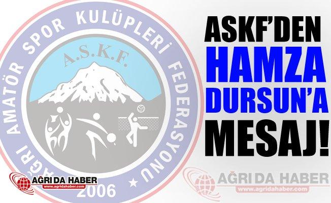 Ağrı ASKF'den Hamza Dursun'a Mesaj!