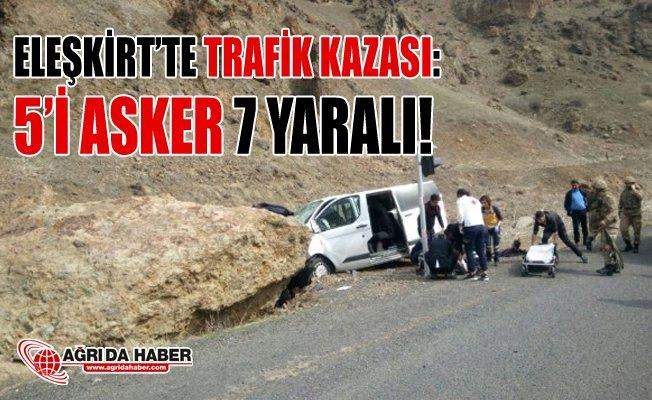 Ağrı Eleşkirt'te Trafik Kazası! 5'i Asker 7 Yaralı!