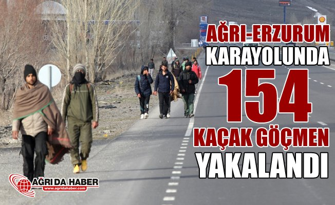 Ağrı-Erzurum Karayolunda 154 Kaçak Göçmen Yakalandı