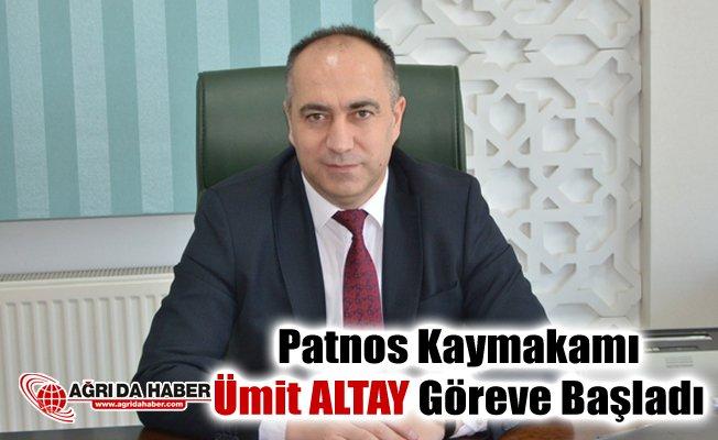 Patnos Kaymakamı Ümit Altay görevine başladı