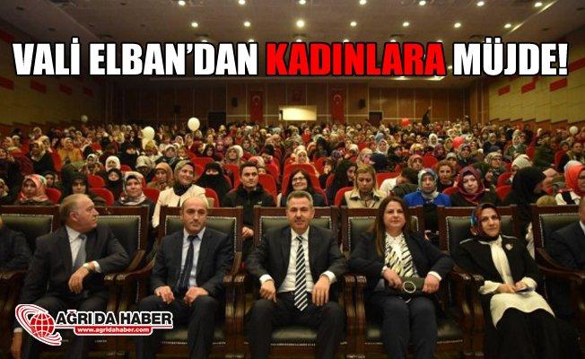 Vali Süleyman Elban Kadınlara Müjdeyi Verdi!