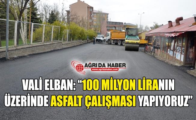 """Vali Süleyman Elban Açıkladı! """"100 Milyon Liranın Üzerinde Asfalt Çalışması"""""""