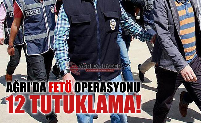 Ağrı'da Fetö Operasyonu! 30 Şüpheliden 12'si Tutuklandı!