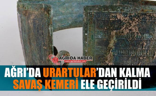 Ağrı'da Urartu (7.Yüzyıl) Dönemine Ait Bronz Savaş Kemeri Ele Geçirildi