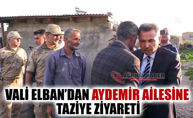 Ağrı Valisi Süleyman Elban'dan Aydemir Ailesine Taziye Ziyareti