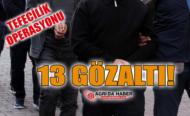 Ağrı ve Balıkesir'de Tefecilik Operasyonu: 13 Şüpheli Gözaltına Alındı