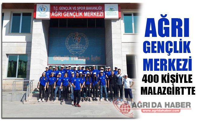 Ağrı Gençlik Merkezi 400 Kişiyle Malazgirt'te!