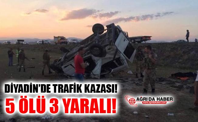 Ağrı Diyadin'de Trafik Kazası! 5 Kişi Öldü 3 Kişi Yaralandı!