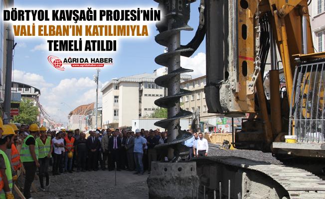 Ağrı Valisi Süleyman Elban ile birlikte Dörtyol Kavşağı Projesi'nin Temeli Atıldı