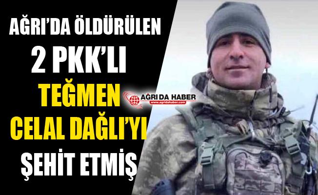 Ağrı'da Öldürülen PKK'lılar Teğmen Celal Dağlı'yı Şehit Eden Gruptanmış!