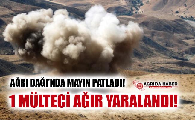 Ağrı Dağı'nda Mayın Patladı! 1 Mülteci Ağır Yaralandı!