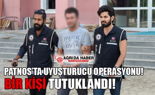Ağrı Patnos'ta Uyuşturucu Operasyonu! 1 Kişi Tutuklandı!