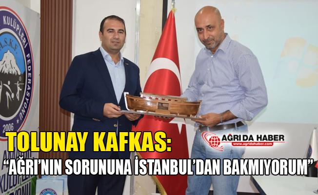 Tolunay Kafkas; Ağrı'nın Sorununa İstanbul'dan Oturarak Bakmıyorum