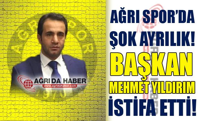 Ağrı 1970 Spor Kulübü Başkanı Mehmet Yıldırım İstifa Etti!