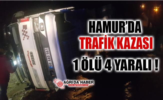 Ağrı Hamur'da Trafik kazası! 1 Ölü 4 Yaralı