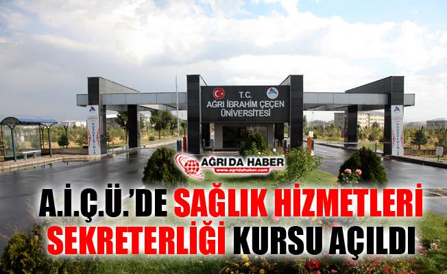 Ağrı İbrahim Çeçen Üniversitesi'nde Sağlık Hizmetleri Sekreterliği Kursu Açıldı