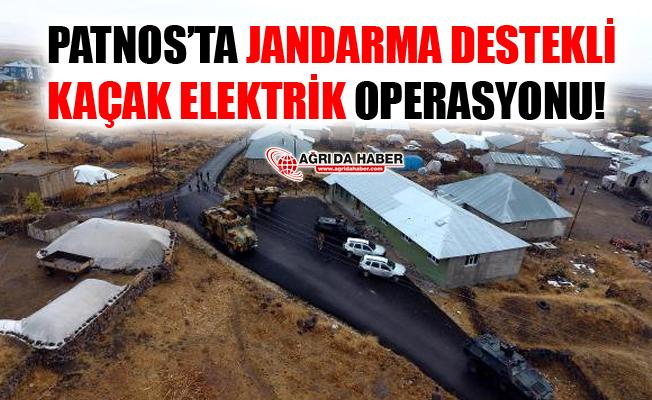 Ağrı Patnos'ta Jandarma Destekli Kaçak Elektrik Operasyonu Düzenlendi!