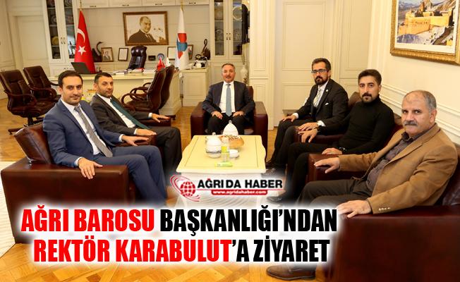 Ağrı Barosu'ndan Rektör Abdulhalik Karabulut'a Ziyaret