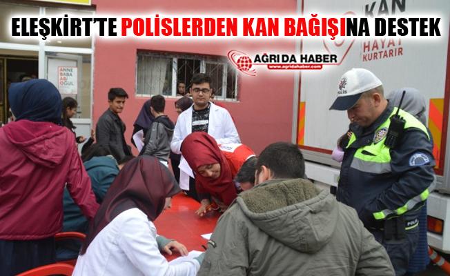 Ağrı Eleşkirt'te Polislerden Kan Bağışına Destek