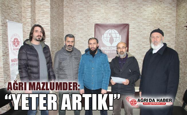 """Ağrı Mazlumder: """"28 Şubat Mahkumları Derhal Serbest Bırakılsın"""""""