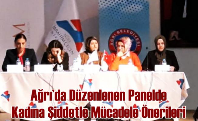 Ağrı'da Düzenlenen Panelde Kadına Şiddetle Mücadele Önerileri