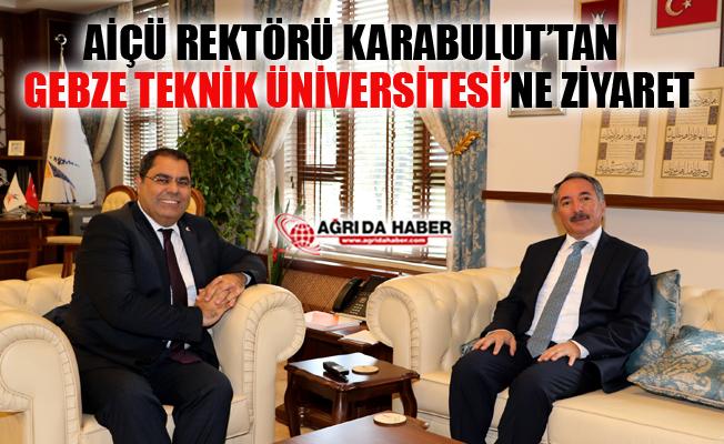 AİÇÜ Rektörü Abdulhalik Karabulut Gebze Teknik Üniversitesini Ziyaret Etti