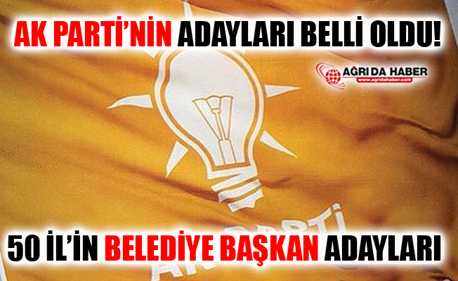 AK Parti'nin 50 İl'de Adayları Belli Oldu İddia Edildi