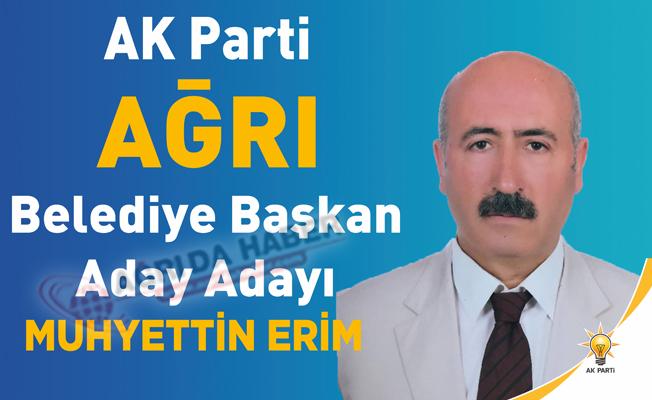 Muhyettin Erim Ak Parti Ağrı Belediye Başkanı Aday Adayı Oldu