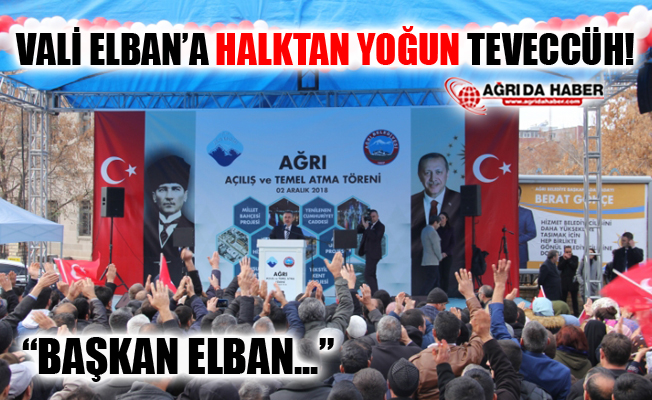 Ağrı Halkından Vali Süleyman Elban'a Yoğun Teveccüh