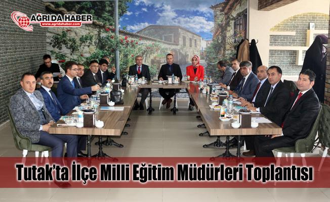 Tutak'ta İlçe Milli Eğitim Müdürleri Toplantısı Yapıldı