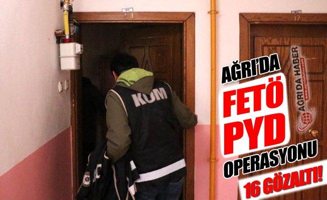 Ağrı'da FETÖ/PYD Operasyonu; 16 Gözaltı!