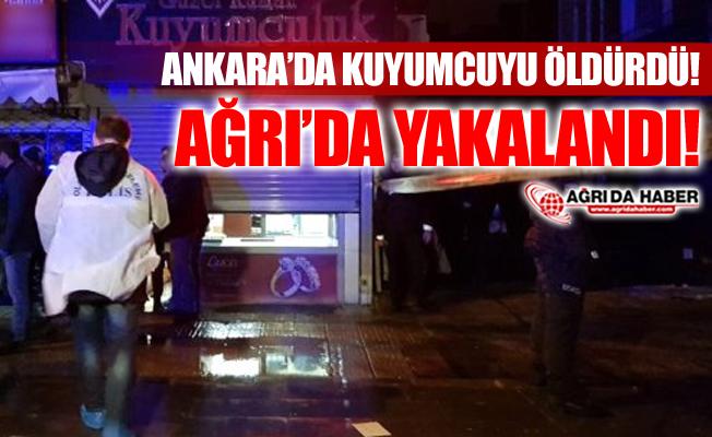 Ankara'da Kuyumcuyu Öldüren Zanlı Ağrı'da Yakalandı