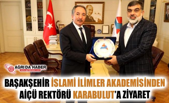 Başakşehir İslami İlimler Akademisi'nden Rektör Karabulut'a Ziyaret
