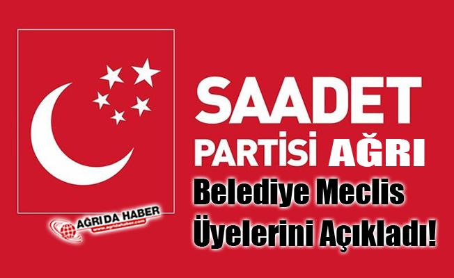 Ağrı saadet Partisi Belediye Meclis Üyelerini Açıkladı