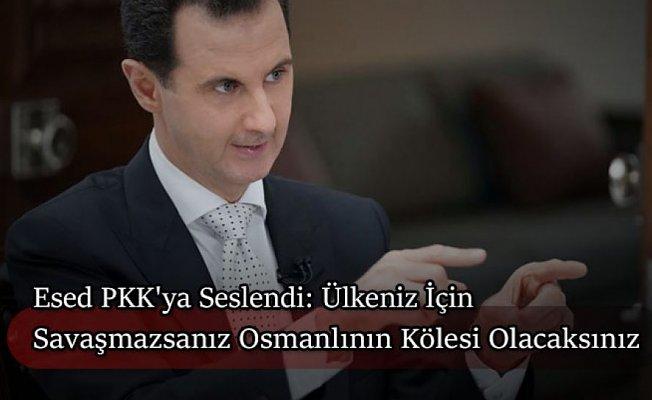 """Esed'den PKK'ya Çağrı: """"Ülkeniz İçin Savaşmazsanız Osmanlının Kölesi Olursunuz"""""""
