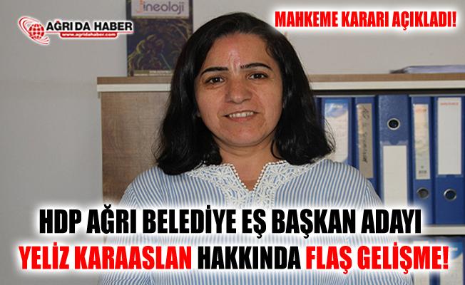 HDP Ağrı Belediye Eş Başkan Adayı Yeliz Karaaslan Hakkında Tutuklama Kararı