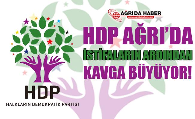 HDP Ağrı'da Kavga Büyüyor! İstifalar Hazırlanıyor!