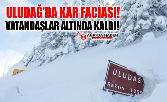 Uludağ'da Kar Faciası! Vatandaşlar Kar Altında Kaldı!