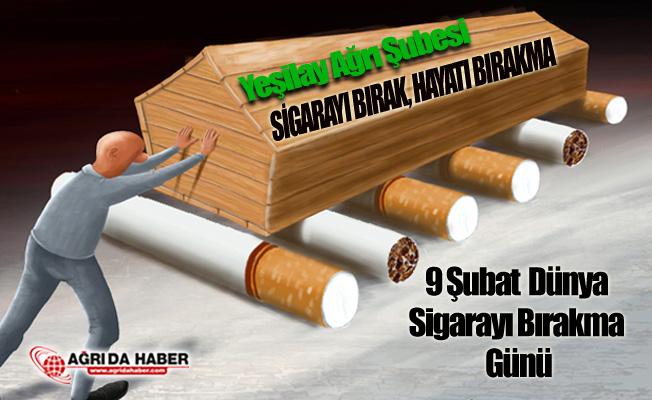 Yeşilay Ağrı Şube Başkanı Cihangir ASLAN; Sigarayı Bırak, Hayatı Bırakma