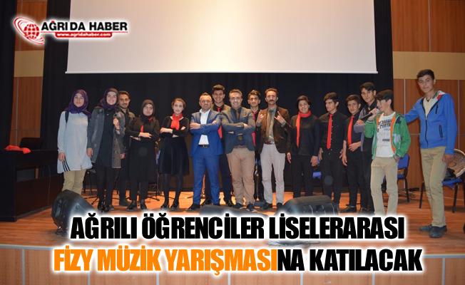 Ağrılı Öğrenciler Liselerarası 22. Fizy Müzik Yarışmasına Katılacak