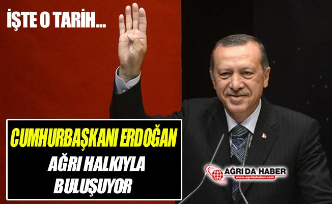Cumhurbaşkanı Recep Tayyip Erdoğan Ağrı'ya Geliyor