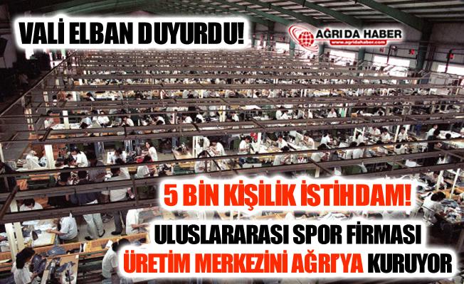 Uluslararası Spor Firması Ağrı'ya 5 bin İstihdamlık  Fabrika Kuruyor!