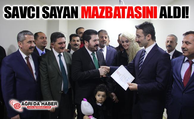 Ağrı Belediye Başkanı Savcı Sayan Mazbatasını Aldı!