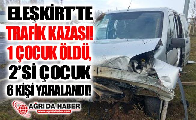 Ağrı Eleşkirt'te Araç Takla Attı! 1 Çocuk Öldü 6 Kişi Yaralandı!